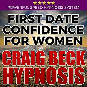 First Date Confidence for Women: Craig Beck Hypnosis Speech