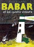 Babar et les Quatre Voleurs, Laurent de Brunhoff, 2010058895