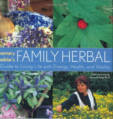 Rosemary Gladstar's Family Herbal: A Guide to Living Life with Energy, Health, and Vitality PDF