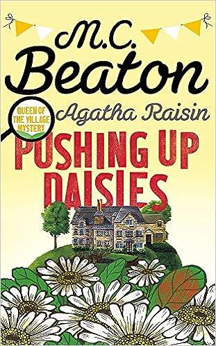 b5feaf4c9fee Agatha Raisin  Pushing up Daisies  Amazon.co.uk  M.C. Beaton   9781472117212  Books