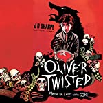 Oliver Twisted | J.D. Sharpe,Charles Dickens