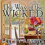 The Way of the Wicked: Hope Street Church Mysteries Series, Book 2 | Ellery Adams