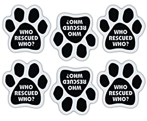 Mini Paw Magnets (Set of 6) - Who Rescued Who? - Rescue Dog or Cat - Decorate Your Car, Refrigerator and More
