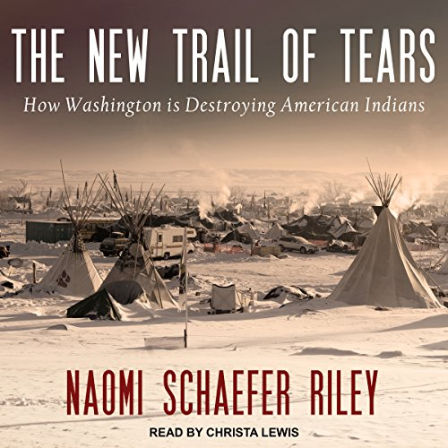 Free The New Trail of Tears: How Washington Is Destroying American Indians<br />[T.X.T]