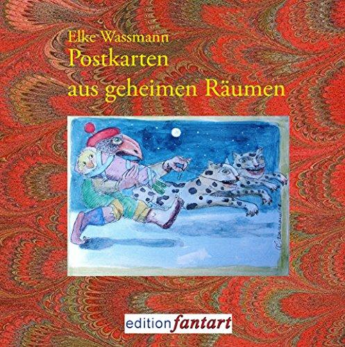 Postkarten aus geheimen Räumen: 60 Aquarelle und Text-Miniaturen (German Edition) por Elke Wassmann