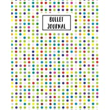 Bullet Journal: 160 Dot Grid Pages, Notebook Dotted Grid, Bullet Journal Sample Ideas (size 8x10 inches)