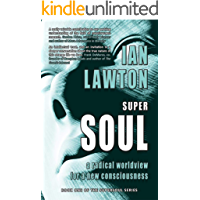 Supersoul: A Radical Worldview for a New Consciousness (Supersoul) [Kindle Edition]
