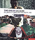img - for The End of Celluloid: Film Futures in the Digital Age by Matt Hanson (2004-04-30) book / textbook / text book