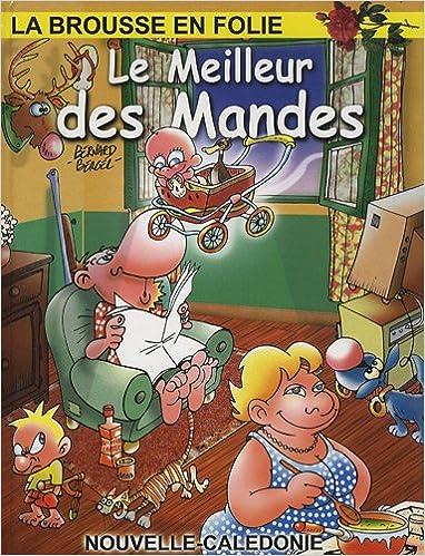 Nouveaux livres téléchargement gratuit La brousse en folie, Tome 14 : Le meilleur des Mandes ePub by Bernard Berger 2914544235