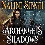 Archangel's Shadows: Guild Hunter, Book 7 | Nalini Singh