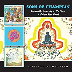 Sons Of Champlin - Loosen Up Naturally/The Sons/Follow Your Heart