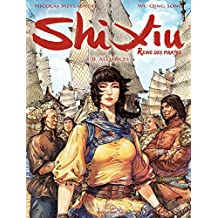 Shi Xiu, Reine des pirates - Tome 2 - Alliances (French Edition)