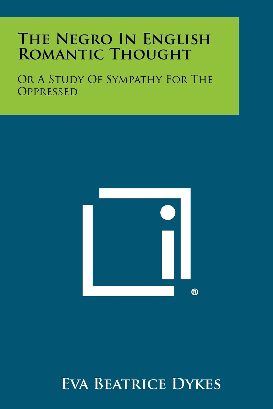 The Negro In English Romantic Thought: Or A Study Of Sympathy For The Oppressed ebook