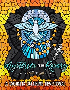 Mysteries of the Rosary: A Catholic Coloring Devotional: A Unique Catholic Bible Coloring Gift with Scripture Verses for Mindful Prayer, Stress Relief ... Grown-Ups, Planners & Catholic Devotionals) by Drawn To Faith