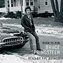 Born to Run Audiobook by Bruce Springsteen Narrated by Bruce Springsteen