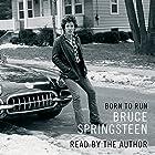 Born to Run Hörbuch von Bruce Springsteen Gesprochen von: Bruce Springsteen