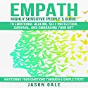 Empath Highly Sensitive People's Guide: To Emotional Healing, Self Protection, Survival, and Embracing Your Gift Audiobook by Jason Gale Narrated by Lukas Arnold