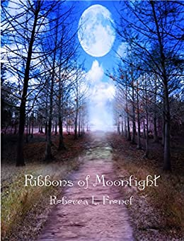 Ribbons of Moonlight by [Frencl, Rebecca L.]