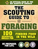 #9: The Scouting Guide to Foraging: An Official Boy Scouts of America Handbook: Essential Skills for Finding Food in the Wild