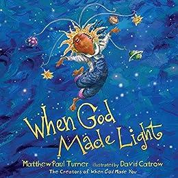 When God Made Light by [Turner, Matthew Paul]