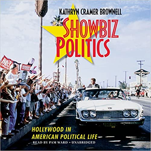 Téléchargez les ebooks au format pdfShowbiz Politics: Hollywood in American Political Life: Library Edition by Kathryn Cramer Brownell PDF iBook