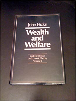 collected essays on economic theory volume wealth and welfare  collected essays on economic theory volume 1 wealth and welfare john hicks 9780674137417 com books