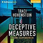 Deceptive Measures: Rachel Scott Adventures, Book 4 | Traci Hohenstein