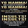 Jokes for Adults Box Set #1: Yo Mamma! Yo Mamma! The Best 150 Yo Mamma Jokes on the Planet