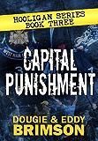 Capital Punishment: Hooligan Series - Book Three