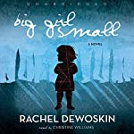 Big Girl Small | Rachel DeWoskin