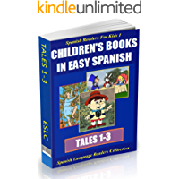 3-in-1 Set: Spanish Readers for Kids I (Tales 1-3): Children's Books in Easy Spanish (Spanish Language Readers Collection nº 1) (Spanish Edition)