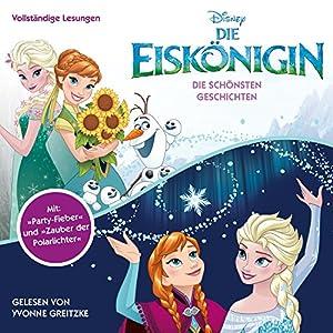 Die Eiskönigin: Die schönsten Geschichten (Die Eiskönigin 2) Hörbuch