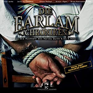 Die Rückkehr des Harvey Quint (Earlam-Chroniken Staffel 2) Hörspiel