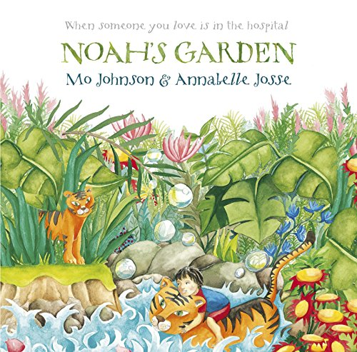 Noah's Garden: When Someone You Love Is in the Hospital ()