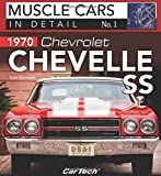 1970 Chevrolet Chevelle SS: Muscle Cars In Detail No. 1