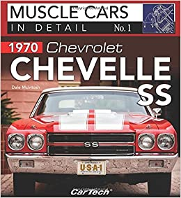 Chevrolet Chevelle Ss Muscle Cars In Detail No Dale