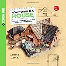 How to Build a House: A colossal adventure of construction, teamwork, and friendship