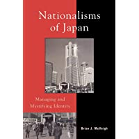 Nationalisms of Japan: Managing and Mystifying Identity