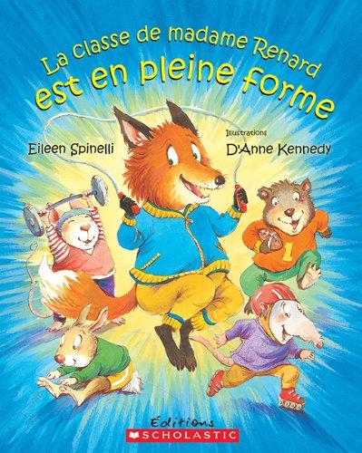 La classe de madame Renard est en pleine forme: Spinelli, Eileen, Kennedy, Anne: 9781443126588: Books - Amazon.ca