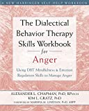 img - for The Dialectical Behavior Therapy Skills Workbook for Anger: Using DBT Mindfulness and Emotion Regulation Skills to Manage Anger (New Harbinger Self-help Workbooks) book / textbook / text book