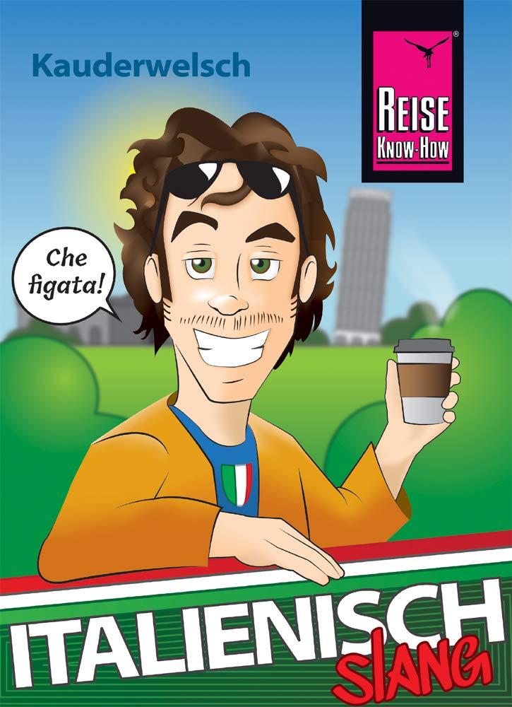 Italienisch Slang   Das Andere Italienisch  Kauderwelsch Sprachführer Von Reise Know How