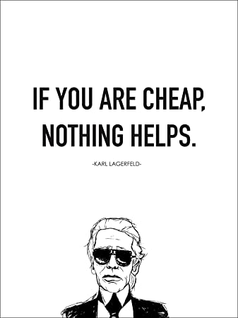 Kunstdruck Poster Karl If You Are Cheap Nothing Helps