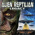 Alien Reptilian Legacy Radio/TV Program by Chris Turner Narrated by Ellis Taylor, David Icke, James Bartley