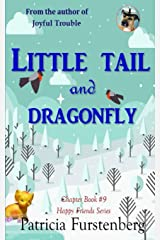 Little Tail and Dragonfly, Chapter Book #9: Happy Friends, diversity stories children's series Paperback