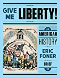 Books : Give Me Liberty!: An American History (Brief Fifth Edition) (Vol. One-Volume)