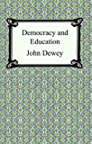 Democracy and Education [with Biographical Introduction]
