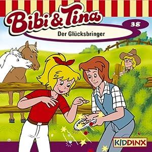 Der Glücksbringer (Bibi und Tina 38) Hörspiel