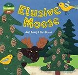 Elusive Moose, Joan Gannij, 184686075X