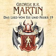 Game of Thrones - Das Lied von Eis und Feuer 19 Hörbuch von George R. R. Martin Gesprochen von: Reinhard Kuhnert
