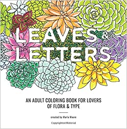 Amazon.com: Leaves & Letters: An Adult Coloring Book for Lovers of ...